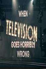 Watch When Television Goes Horribly Wrong Online 123movies