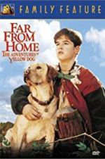 Watch Far from Home: The Adventures of Yellow Dog Online Putlocker