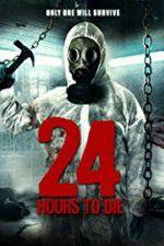 Watch 24 Hours to Die Online Putlocker