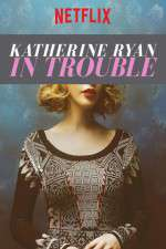 Watch Katherine Ryan in Trouble Online 123movies
