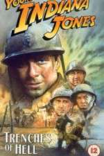 Watch The Adventures of Young Indiana Jones: Trenches of Hell Online Putlocker