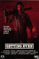 Watch Getting Even Online Putlocker