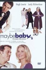 Watch Maybe Baby Online Putlocker