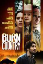 Watch Burn Country Online Putlocker