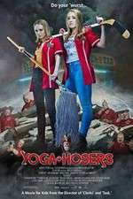 Watch Yoga Hosers Online Putlocker