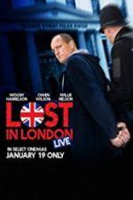 Watch Lost in London Online Putlocker