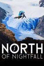 Watch North of Nightfall Online Putlocker