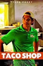 Watch Taco Shop Online Putlocker