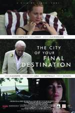 Watch The City of Your Final Destination Online 123movies