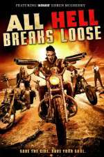 Watch All Hell Breaks Loose Online 123movies