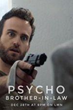 Watch Psycho Brother In-Law Online Putlocker