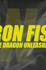Watch Iron Fist: The Dragon Unleashed (2008 Online Putlocker