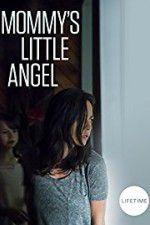 Watch Mommy\'s Little Angel Online Putlocker
