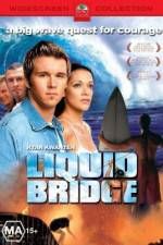 Watch Liquid Bridge Online Putlocker