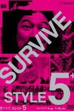 Watch Survive Style 5+ Online Putlocker