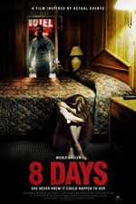 Watch 8 Days Online Putlocker