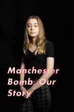 Watch Manchester Bomb: Our Story Online Putlocker