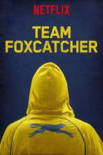 Watch Team Foxcatcher Online Putlocker
