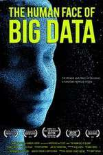 Watch The Human Face of Big Data Online Putlocker