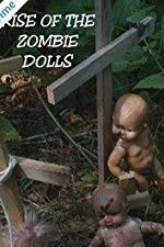 Watch Rise of the Zombie Dolls Online Putlocker