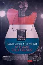 Watch Eagles of Death Metal: Nos Amis (Our Friends Online 123movies