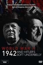 Watch World War Two: 1942 and Hitler\'s Soft Underbelly Online 123movies