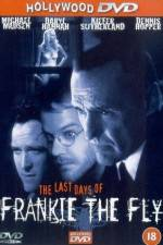 Watch The Last Days of Frankie the Fly Online 123movies