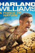Watch Harland Williams A Force of Nature Online 123movies