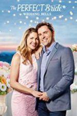 Watch The Perfect Bride: Wedding Bells Online