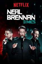 Watch Neal Brennan: 3 Mics Online Putlocker