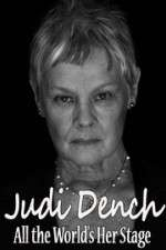 Watch Judi Dench All the Worlds Her Stage Online Putlocker
