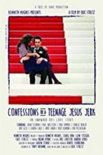 Watch Confessions of a Teenage Jesus Jerk Online Putlocker