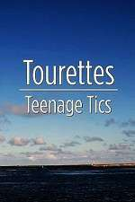 Watch Tourettes: Teenage Tics Online Putlocker