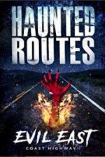 Watch Haunted Routes: Evil East Coast Highway Online Putlocker