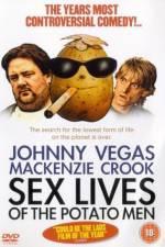 Watch Sex Lives of the Potato Men Online Putlocker