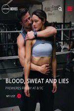 Watch Blood Sweat and Lies Online Putlocker