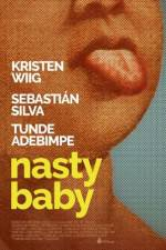 Watch Nasty Baby Online 123movies