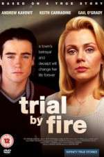 Watch Trial by Fire Online 123movies