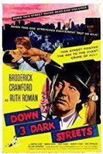 Watch Down Three Dark Streets Online Putlocker