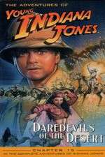 Watch The Adventures of Young Indiana Jones: Daredevils of the Desert Online Putlocker