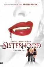 Watch The Sisterhood Online