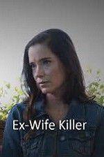 Watch Ex-Wife Killer Online Putlocker