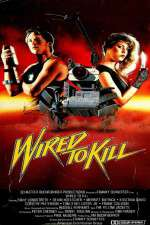 Watch Wired to Kill Online Putlocker