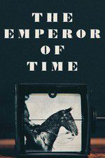 Watch The Emperor of Time Online Putlocker