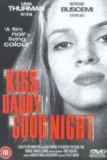 Watch Kiss Daddy Goodnight Online 123movies