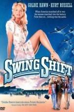 Watch Swing Shift Online 123movies