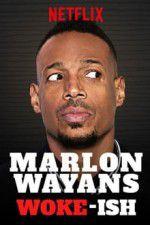 Watch Marlon Wayans: Woke-ish Online Putlocker