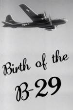 Watch Birth of the B-29 Online 123movies