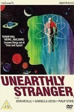 Watch Unearthly Stranger Online Putlocker