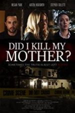 Watch Did I Kill My Mother? Online Putlocker